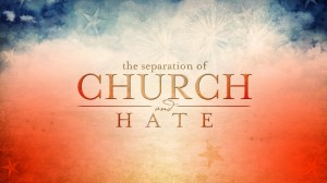 The Separation of Church and Hate - Keyart Example
